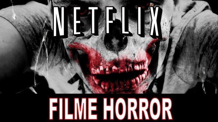 filme înfricoşătoare pe Netflix