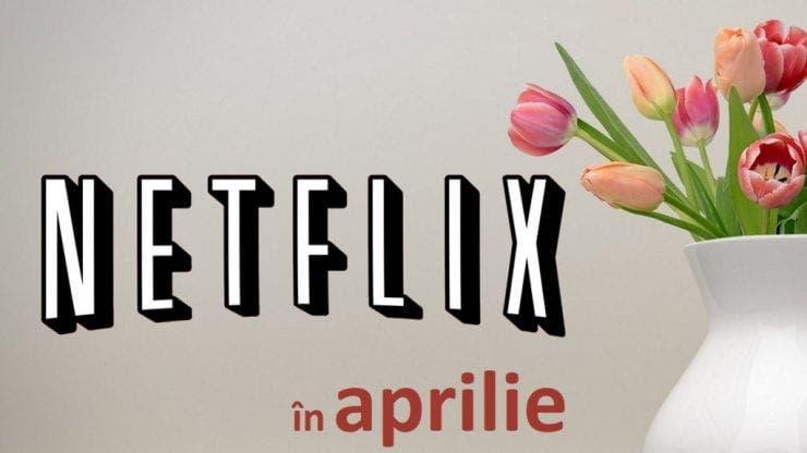 Netlix aprilie 2021